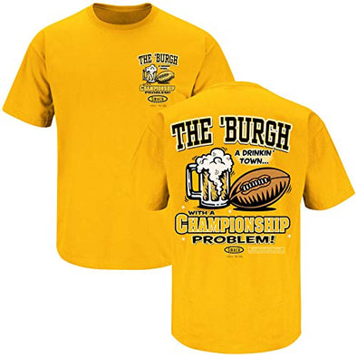 Pittsburgh Football Fans Pittsburgh A Drinking Town with A Championship Problem Black T-Shirt Sm-5X