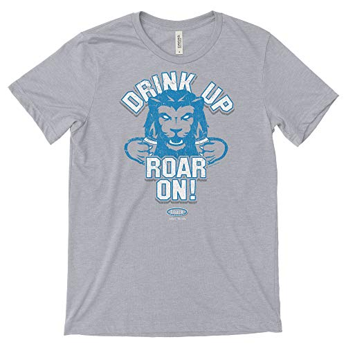 Detroit Pro Football Apparel | Shop Unlicensed Detroit Gear | Drink Up, Roar On! (Bella Heather) Shirt
