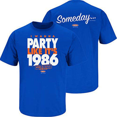 New York Baseball Fans. I Wanna Party Like It's 1986 Shirt