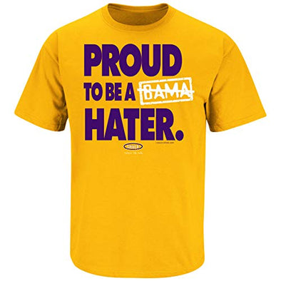 Louisiana State Football Fans. Proud to be a Bama Hater. T-Shirt (Sm-5X)