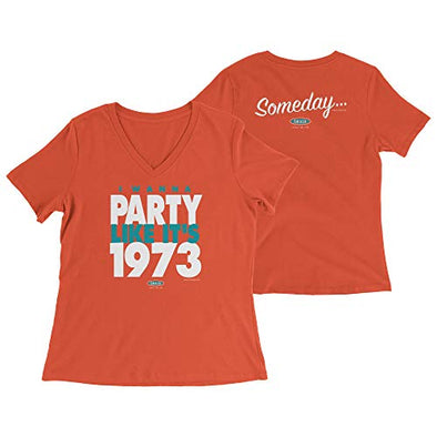 Smack Apparel Miami Football Fans. Someday… I Wanna Party Like It's 1973 Orange Ladies Shirt (Xs-2x)