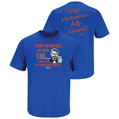 Florida Fan Apparel | Shop Unlicensed Florida Gear | Stay Victorious. I Don't Often Hate (Anti-FSU) Shirt