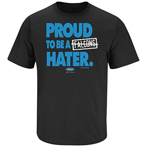 Smack Apparel Carolina Football Fans. Proud to Be A Falcons Hater T-Shirt (S-5X)