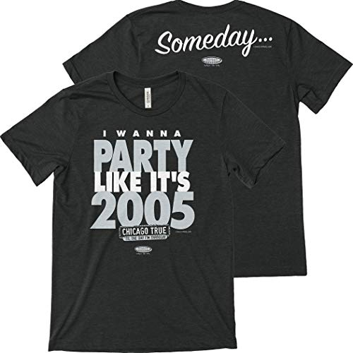 Chicago Baseball Fans. I Wanna Party Like It's 2005 Black T-Shirt (Sm-5x)