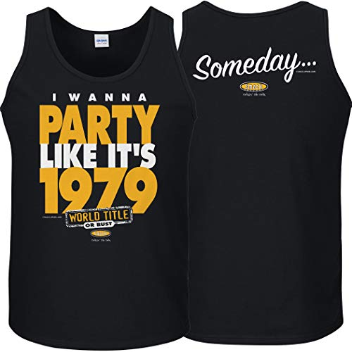 Smack Apparel Pittsburgh Baseball Fans. I Wanna Party Like It's 1979. Someday. Black T Shirt (Sm-5X)