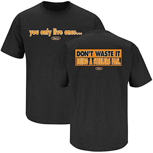 Cincinnati Bengals Fans. YOLO.. Don't Waste It Being A Steelers Fan Black T Shirt (Sm-3X)