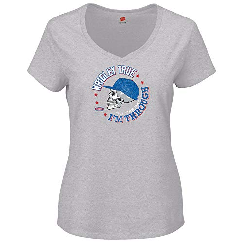 Smack Apparel Chicago Baseball Fans. Wrigley True 'Til The Day I'm Through Grey Ladies T-Shirt (Sm-2X)