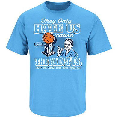 Smack Apparel North Carolina Basketball Fans. They Hate Us Cause They Ain't Us Blue T-Shirt (S-5X)