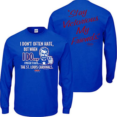 Smack Apparel Chicago Baseball Fans. Stay Victorious. I Don't Often Hate. (Anti-Cardinals) Royal T-Shirt (Sm-5X)