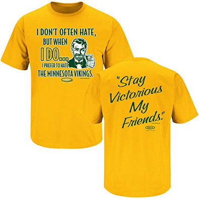 Green Bay Pro Football Apparel | Shop Unlicensed Green Bay Gear | Stay Victorious. I Don't Often Hate (Anti-Vikings) Shirt