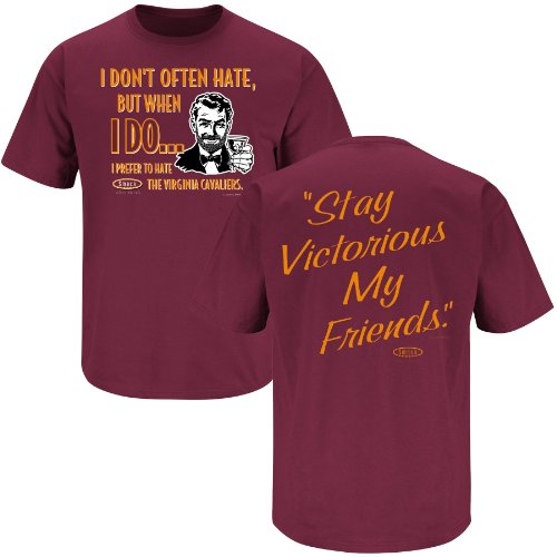 Smack Apparel Virginia Tech Football Fans. Stay Victorious. I Don't Often Hate (Anti-Virginia) Maroon T-Shirt (S-3X)