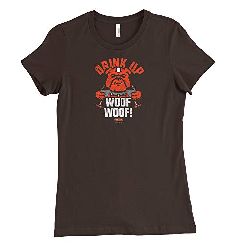 Smack Apparel Cleveland Football Fans. Drink Up Woof Woof! Brown Ladies T-Shirt (Sm-2X)