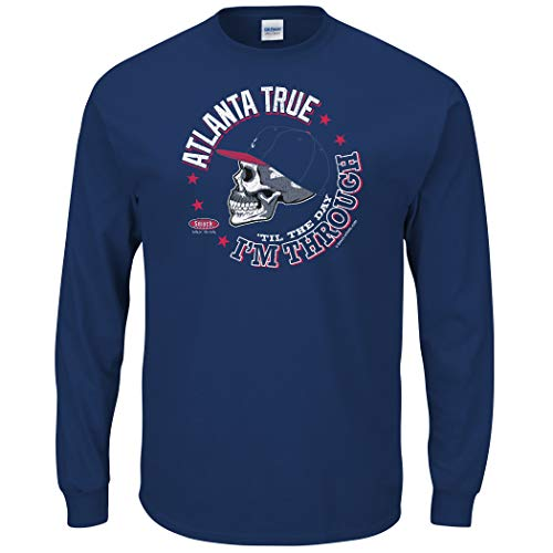 Smack Apparel Atlanta Baseball Fans. Atlanta True 'Til The Day I'm Through Navy T-Shirt (Sm-5X)