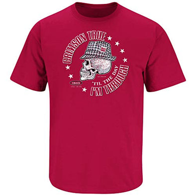 Alabama College Sports Apparel | Shop Unlicensed Alabama Gear | Crimson True 'Til The Day I'm Through Shirt