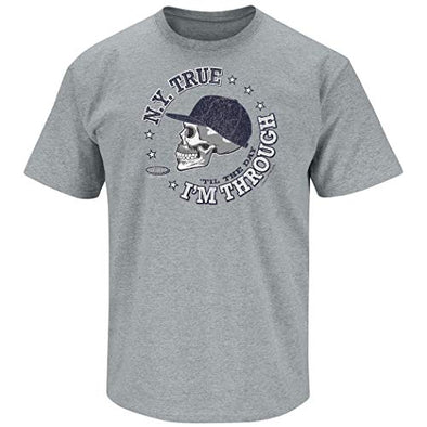New York Pro Baseball Apparel | Shop Unlicensed New York Gear | NY True 'Til the Day I'm Through Shirt