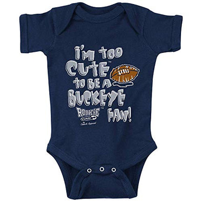 Penn State Football Fans. I'm Too Cute (Anti-Buckeyes) Baby Onesie or Toddler T-Shirt