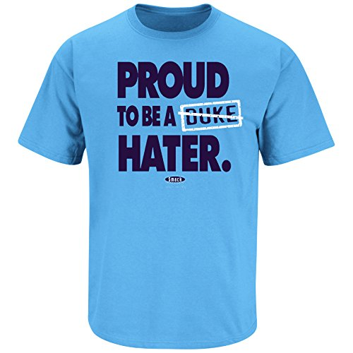 Smack Apparel North Carolina Basketball Fans. Proud to be a Duke Hater Carolina Blue T Shirt (Sm-5X)