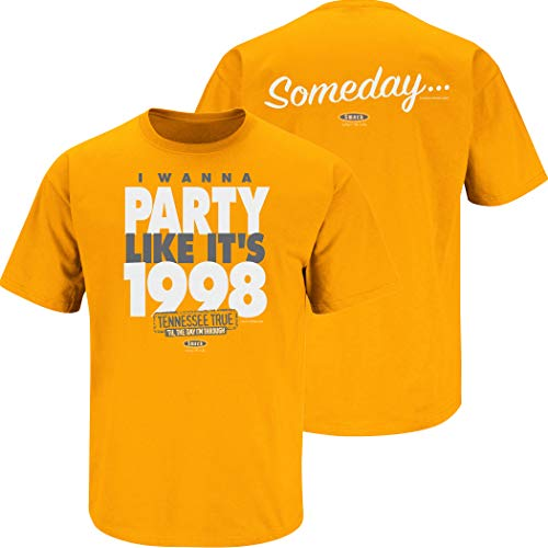 Smack Apparel Tennessee Football Fans. Someday… I Wanna Party Like It's 1998 Tennessee Orange T-Shirt (Sm-5X)