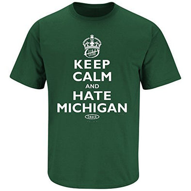 Smack Apparel Michigan State Football Fans. Keep Calm and Hate Michigan Green T-Shirt (S-5X)