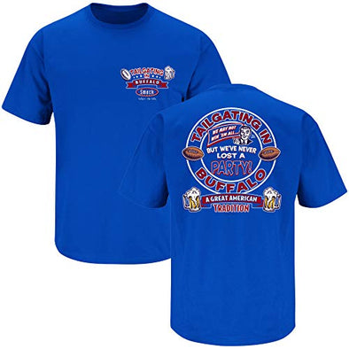 Buffalo Football Fans. Tailgating in Buffalo. We've Never Lost A Party Blue T Shirt (Sm-5X)