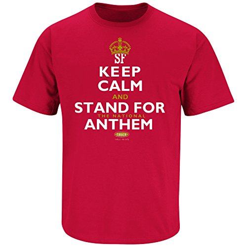 Smack Apparel San Francisco Football Fans. Keep Calm and Stand for The National Anthem T-Shirt (S-5X)