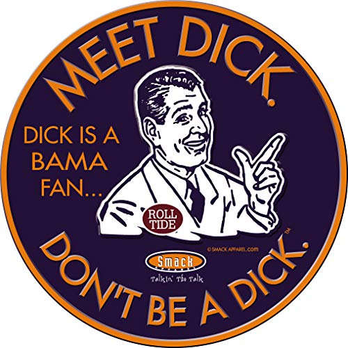 Auburn Fans. Don't Be a D!ck (Anti-Alabama) Sticker
