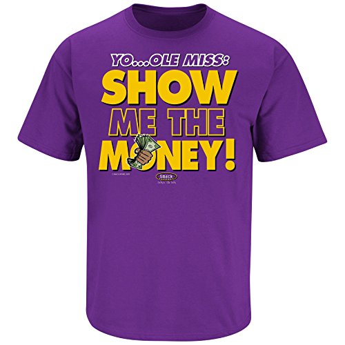 LSU Football Fans. Show Me The Money. Purple T Shirt (Sm-5X)