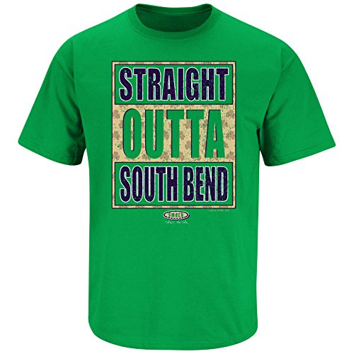 Smack Apparel Notre Dame Football Fans. Straight Outta South Bend. Green T Shirt (Sm-5X)