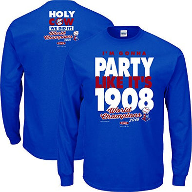 Smack Apparel Chicago Baseball Fans. I'm Gonna Party Like It's 1908 Champions Long Sleeve T-Shirt (Sm-5X)