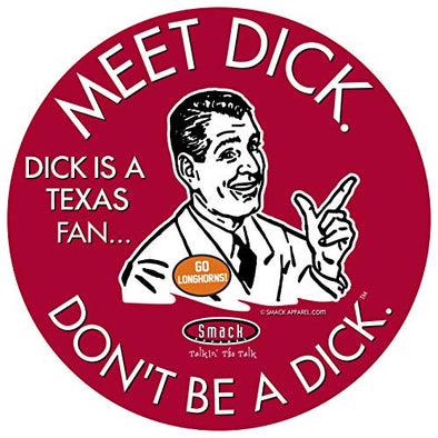 Oklahoma Football Fans. Don't be a D!ck (Anti-Longhorns). Cardinal Sticker