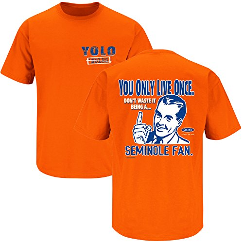 Smack Apparel Florida Football Fans. YOLO. You Only Live Once Orange T-Shirt (S-5X)