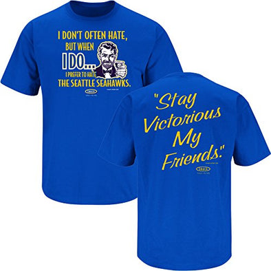 Smack Apparel Los Angeles Football Fans. Stay Victorious. I Don't Often Hate. Royal Blue T Shirt (Sm-5X)