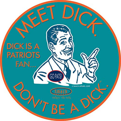 Miami Football Fans. Don't be a D!ck (Anti-Patriots). Aqua Sticker