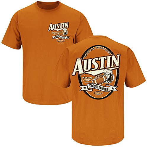 Smack Apparel Texas FootballFans. Drinking Town. Austin a Drinking Town with a Football Problem Burnt Orange T-shirt (SM-5X)