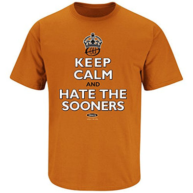 Smack Apparel Texas Football Fans. Keep Calm and Hate The Sooners Burnt Orange T Shirt (Sm-5x)