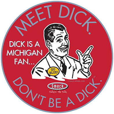 Shop Unlicensed Ohio State Vinyl Stickers | Don't Be a Dick (Anti-Michigan) Sticker