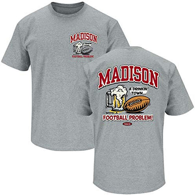 Smack Apparel Wisconsin Football Fans. Madison A Drinking Town with a Football Problem Gray T-Shirt (Sm-5X)