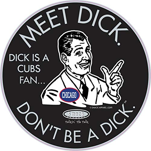 Chicago Baseball Fans. Don't be a D!ck (Anti-Cubs). Black T-Shirt (Sm-5X) or Sticker
