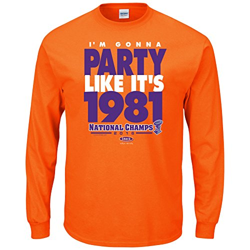 Smack Apparel Clemson Football Fans. I'm Gonna Party Like It's 1981 National Champions Long Sleeve T-Shirt (S-5X)