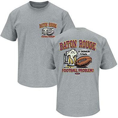 Louisiana State University College Apparel | Shop Unlicensed Louisiana State University Gear | Baton Rouge a Drinking Town with a Football Problem Shirt