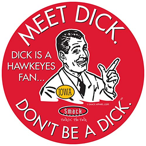 Nebraska Football Fans. Don't Be A D!ck (Anti-Hawkeyes). Red T-Shirt (Sm-5X) or Sticker