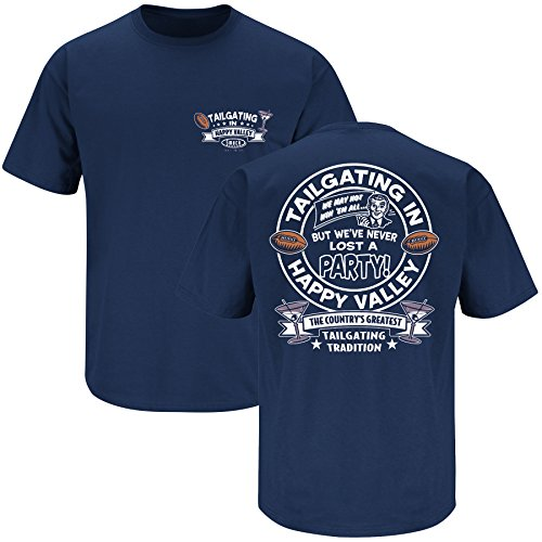 Smack Apparel Penn State Football Fans. Tailgating in Happy Valley Navy T-Shirt (S-3X)