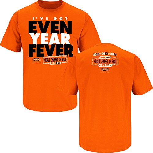 Smack Apparel San Francisco Baseball Fans. I've Got Even Year Fever. Orange T Shirt Adult & Youth (Sm-5X)
