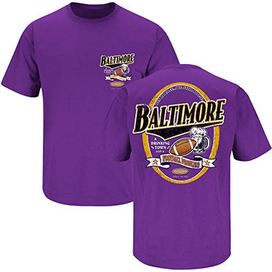 Smack Apparel Baltimore Football Fans. Baltimore Drinking Town Purple T-Shirt (S-5X)
