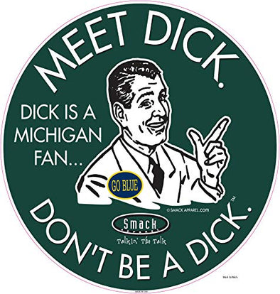 Michigan State Football Fans. Don't be a D!ck (Anti-Michigan). Forest Sticker