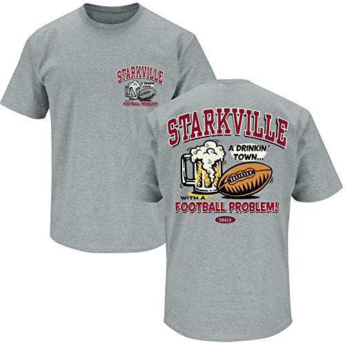Smack Apparel Mississippi State Football Fans. Drinking Town. Starkville a Drinking Town With a Football Problem Grey T-Shirt (S-3X)