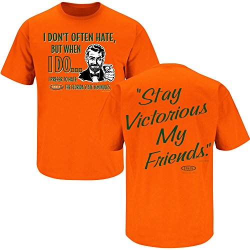 Smack Apparel Miami Football Fans. Stay Victorious. I Don't Often Hate (Anti-Seminole) Orange T-Shirt (S-3X)