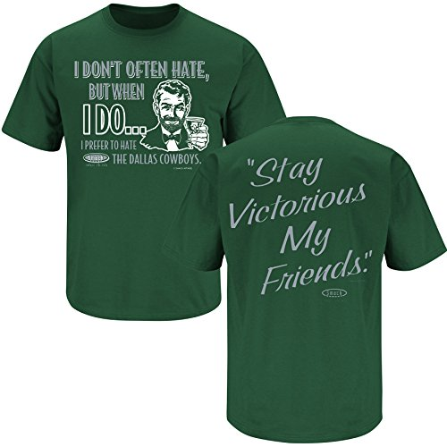 Smack Apparel Philadelphia Football Fans. Stay Victorious. I Don't Always Hate Green T-Shirt (S-5X)
