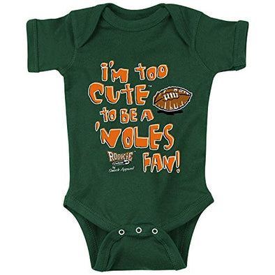 Miami Football Fans. I'm Too Cute to be a 'Noles Fan (Anti-FSU) Onesie or Toddler T-Shirt