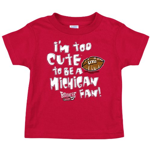 Ohio State Buckeyes Fans. Too Cute to Be a Michigan Fan Red Onesie and Toddler Tee (NB-4T)